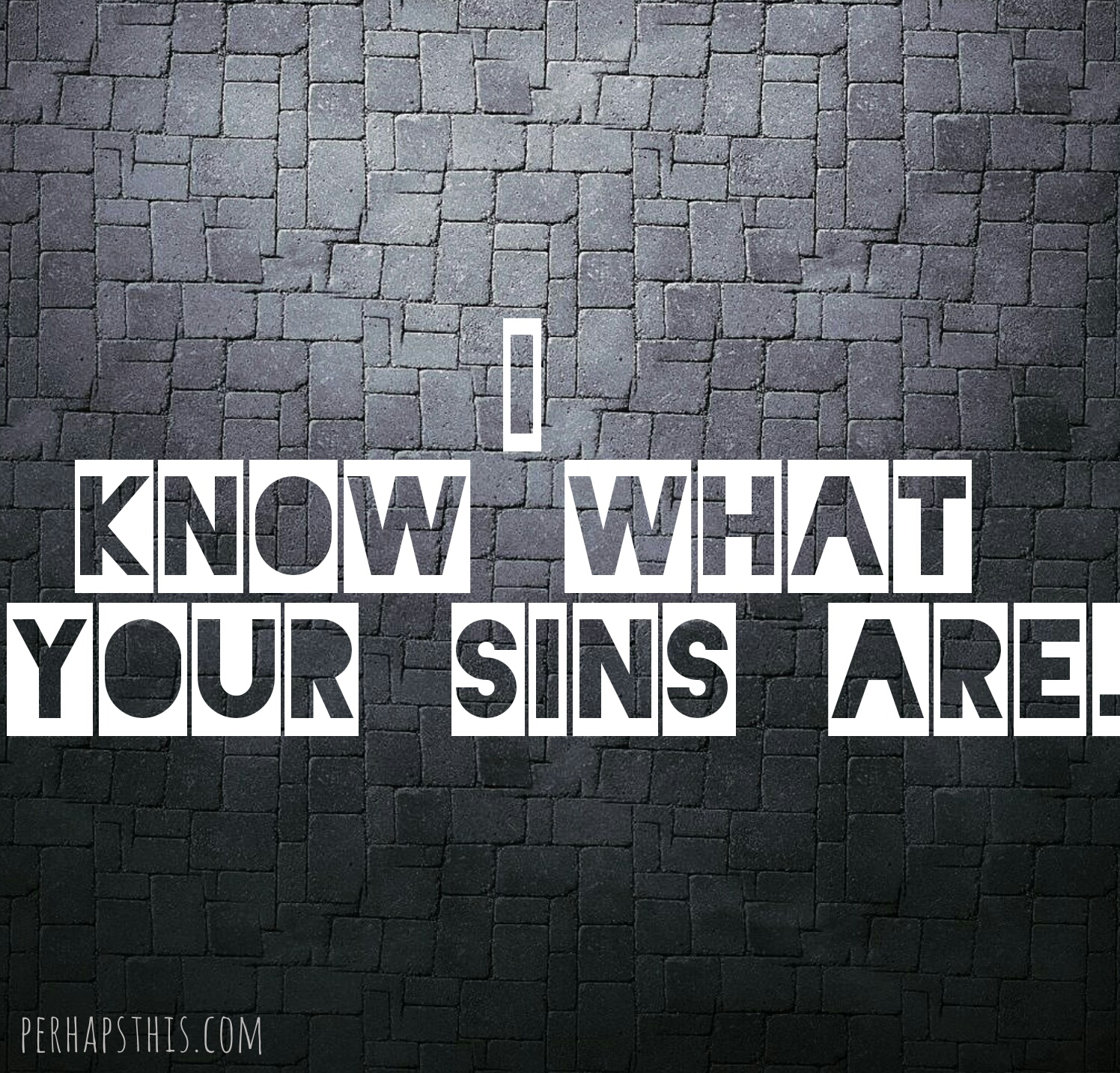 I Know What Your Sins Are